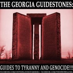 The Georgia Guidestones....if you don't know what it is, google it. Scary stuff!
