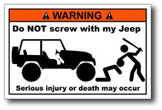 """You are buying one (1) """"Do Not Screw With My Jeep"""" Funny Warning Sticker. The Size is 4.25""""x2.75""""...a perfect spoof of those ugly OEM Warnings! These decals are screen printed with high quality UV stable inks, just like the OEM decals, for superb durability and long-lasting good looks. You will NOT be disappointed with oursuperior quality on these very funny decals! all content and designs are copyright ©2009 Team Hard Shipping note: All orders will ship within 3 business days via USPS First…"""