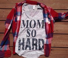 mom so hard Mom shirt mom shirts mom life mommy by SweetestThingCo