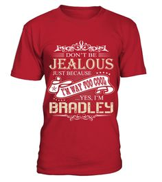 # I AM BRADLEY I AM WAY TOO COOL .  I AM BRADLEY I AM WAY TOO COOL  A GIFT FOR THE SPECIAL PERSON  It's a unique tshirt, with a special name!   HOW TO ORDER:  1. Select the style and color you want:  2. Click Reserve it now  3. Select size and quantity  4. Enter shipping and billing information  5. Done! Simple as that!  TIPS: Buy 2 or more to save shipping cost!   This is printable if you purchase only one piece. so dont worry, you will get yours.   Guaranteed safe and secure checkout via…