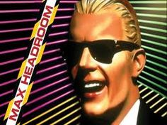 Max Headroom, 1984 Pinning this in honor of my son who was born April 3, 1984.  Happy 28th Birthday, son.