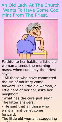 An Old Lady At The Church Wants To Have Some Cool Mint From The Priest. Faithful to her habits, a little old woman attends the morning mass, when suddenly the priest says: All those who have committed the sin of… Funny Long Jokes, Funny Cartoon Quotes, Clean Funny Jokes, Short Jokes, Funny Jokes For Adults, Haha Funny, Funny Humor, Memes Humor, Lady Memes