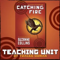 "Catching Fire Teaching Unit - aligned to the Common Core State Standards This is an entire unit for teaching the novel ""Catching Fire"" by Suzanne Collins (sequel to The Hunger Games and second book in The Hunger Games trilogy) and is my best selling Catching Fire product."