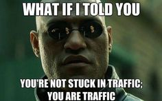 Morpheus - Stuck in Traffic | Funny Memes
