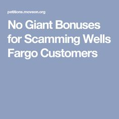 No Giant Bonuses for Scamming Wells Fargo Customers