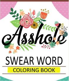 Adults Coloring Book Swear Words Design Stress Relief Sweary Fun Patterns Relax