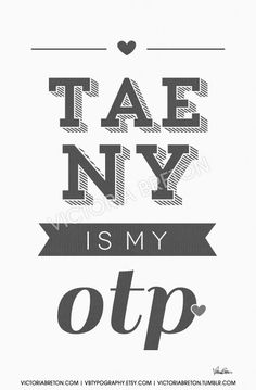 Taeny is my OTP - 11x17 custom typography print - korean - kpop - college dorm decor - snsd - so nyeo shi dae - girls generation - soshi - taeyeon - tiffany