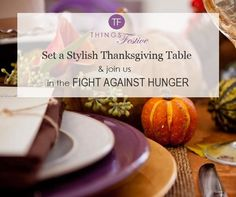 Things Festive Weddings & Events: The Season of Giving Starts with Thanksgiving - Help Feed America #thanksgiving #fall #table #decor #feedingamerica #charity