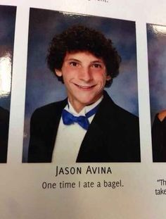 Depressing Senior High School Yearbook Depressing Yearbook Quotes 49 Hilarious Senior Quotes One Time I ate A Bagel Senior Yearbook Quotes, Yearbook Photos, Yearbook Ideas, Yearbook Superlatives, Dump A Day, Quotes For Graduating Seniors, Funny Quotes, Funny Memes, Funny Senior Quotes