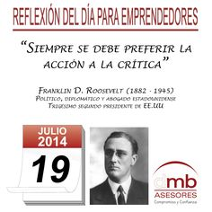 Reflexiones para Emprendedores 19/07/2014             http://es.wikipedia.org/wiki/Franklin_D._Roosevelt        #Emprendedores #Emprendedurismo #Entrepreneurship #Frases #Citas #Reflexiones