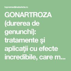 GONARTROZA (durerea de genunchi): tratamente şi aplicaţii cu efecte incredibile, care merită încercate - Top Remedii Naturiste How To Get Rid, Doterra, Metabolism, Good To Know, Healthy Life, Cardio, Natural Remedies, Health Fitness, Apothecary