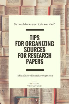Tips for Organizing Sources for Research Papers – Habits of a Travelling Archaeologist The post Tips for Organizing Sources for Research Papers – … appeared first on Garden ideas - Architecture Academic Essay Writing, Best Essay Writing Service, Research Writing, Paper Writing Service, Thesis Writing, Research Skills, Research Methods, Research Paper, Writing Tips