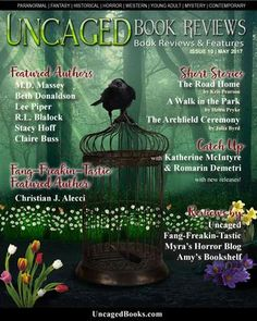 Uncaged Book Reviews  Issue 10, May 2017  Featured authors: Lee Piper, Stacy Hoff, Beth Donaldson, Claire Buss, M.D. Massey, R.L. Blalock and Christian Alecci  Short stories, book reviews