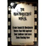 The Film Production Manual: Create Smash Hit Blockbuster Movies That Will Captivate Your Audience And Leave Them Wanting More (Paperback)By K M S Publishing.com