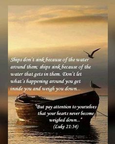 """Luke ~ """"But take heed to yourselves, lest your hearts be weighed down with carousing, drunkenness, and cares of this life, and that Day come on you unexpectedly. Biblical Quotes, Scripture Quotes, Bible Scriptures, Spiritual Quotes, Spiritual Messages, Prayer Verses, Prayer Quotes, God Loves Me, Jesus Loves"""