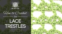 How to Crochet the Lace Trestles Stitch/This stitch creates a delicate pattern. The lace trestles stitch would be great for shawls, summer blouses and wraps!