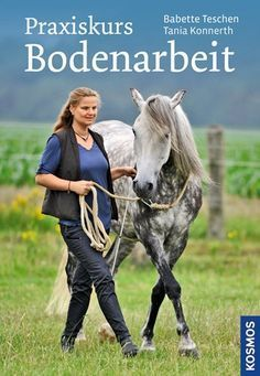 Buy Praxiskurs Bodenarbeit by Babette Teschen, Tania Konnerth and Read this Book on Kobo's Free Apps. Discover Kobo's Vast Collection of Ebooks and Audiobooks Today - Over 4 Million Titles! Free Books Online, Reading Online, Horse Riding Tips, Interesting Reads, Horse Training, Friends Show, Horse Care, Free Reading, Animals And Pets