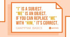 Grammar Basics: When to Use I or Me?