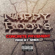 Nappy Roots - Concrete Pavement (Prod. by SMKA)Nappy Roots - Concrete Pavement (Prod. by SMKA)