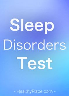 """Do I have a sleep disorder? Take this sleep disorders test to help determine whether you have a sleep disorder. Instantly scored and free."" www.HealthyPlace.com"