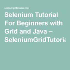 Selenium Tutorial For Beginners with Grid and Java – SeleniumGridTutorials