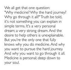 why medicine? why the hats journey? why medicine? why the hats journey? Study Motivation Quotes, Study Quotes, Medical Students, Nursing Students, Medical School, Medicine Quotes, Doctor Quotes, Red Band Society, Med Student