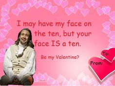 It's that time of year again. Valentines Tumblr, Meme Valentines Cards, Bad Valentines, Nerdy Valentines, Valentine Gifts, Hamilton Valentine, Pick Up Lines Funny, Funny Pick, Hamilton Lin Manuel Miranda