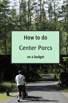 How to do Center Parcs on a budget,