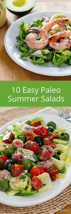 Quick and easy paleo summer salads — and easy paleo dressing recipes — to make when it's too hot to cook.  cookeatpaleo.com