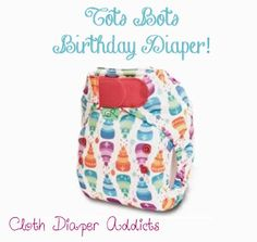 Tots Bots Birthday Release – Coming Soon! (Cloth Diaper Addicts)