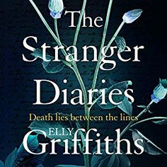 The Stranger Diaries: a completely addictive murder mystery (English Edition) I Love Books, Good Books, Books To Read, My Books, Dark Stories, Diary Book, Crime Fiction, English, Bestselling Author