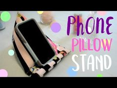 Watch Me Make A Phone Pillow Stand - YouTube