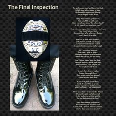 The Final Inspection - the poem can be read at: http://scrapgirls.net/forum/gallery/image/123342-the-final-inspection/   -  Bless Those Who Serve, they make it bearable for those who cannot protect themselves and for those who deserve justice - they make it right wherever and whenever they can, sometimes giving their lives to do so... ;-) - proud wife of a retired police officer who gave 35 years...