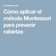 Cómo aplicar el método Montessori para prevenir rabietas