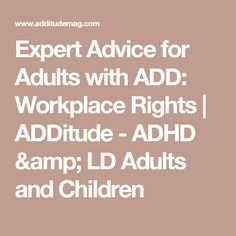Expert Advice for Adults with ADD: Workplace Rights | ADDitude - ADHD & LD Adults and Children