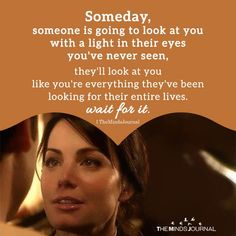 someone is going to look at you with a light in their eyes you've never seen, they've been looking for their entire lives. True Love Quotes, Life Quotes To Live By, Love Quotes For Him, Eye Quotes, Breakup Quotes, Relationship Memes, Relationships, Something About You, Love Text