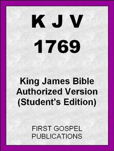 KJV 1769 King James Bible Authorized Version (Student's Edition) by First Gospel Publications. $3.99. 4012 pages. Publisher: First Gospel Publications; 1 edition (January 9, 2012)