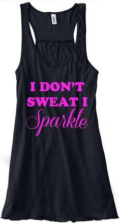 I Don't Sweat I Sparkle Train Gym Tank Top Flowy Racerback Workout Custom Colors You Choose Size  Colors. $24.00, via Etsy.