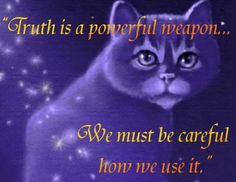 Truth is a powerful weapon . We must be carful how we use it. Warrior Cats Quotes, Warrior Cats Series, Warrior Cats Books, Warrior Cats Art, Cat Quotes, Crazy Cat Lady, Crazy Cats, Scooby Doo Mystery Incorporated, Love Warriors