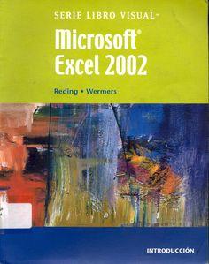 Desarrollo de habilidades en el software Microsoft Excel 2002 #microsoftexcel2002 #elizabethreding #lynnwermers #thomson #software #microsoftexcel #escueladecomerciodesantiago #bibliotecaccs