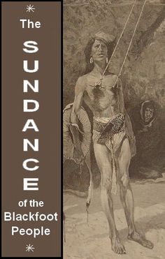 [Is that a Chaos Star above & under? Could this reflect the subconscious (or conscious) programming of the publisher, since the original anthropological papers didn't have it there?] The sun dance of the Blackfoot Indians by Clark Wissler. Native American Men, Native American Pictures, Native American Artists, American Indian Art, Montana, Blackfoot Indian, Native Indian, Indian Symbols, Navajo