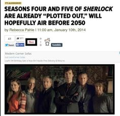 HOPEFULLY air before I'll be like 80 by then! (I wouldn't put it past the BBC/Moffat and the gang to air season 5 of Sherlock by Sherlock Fandom, Sherlock Holmes, Sherlock Humor, Sherlock Comic, Sherlock Series, Sherlock Cast, Mrs Hudson, What Do You Mean, Fandoms