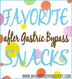 Favorite after Gastric Bypass Surgery Snacks | My Gastric Bypass Story