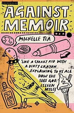 Buy Against Memoir by Michelle Tea and Read this Book on Kobo's Free Apps. Discover Kobo's Vast Collection of Ebooks and Audiobooks Today - Over 4 Million Titles! Got Books, Books To Read, Stefan Zweig, What To Read, Free Reading, Book Photography, Nonfiction Books, Love Book, Free Ebooks