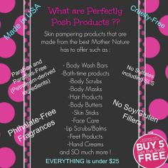 WOW! That's quite a list! All products are under $25 and you can ALWAYS buy 5, get the 6th free at Perfectly Posh.