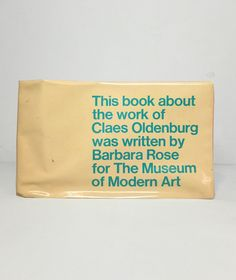 This book about the work of Claes Oldenburg was written by Barbara Rose for the…
