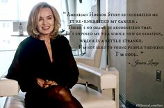 You are more than cool, Jessica Lange! You're amazing and one of my favorite actors! XD