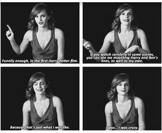 Emma Watson. X don't worry I feel you. I always mouth other people's lines