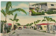 Vintage California Trailer Parks, Willow Trailer Park, Long Beach, Ca.