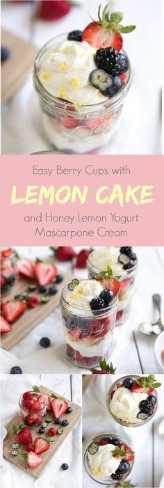 Easy Berry Cups with Lemon Cake and Honey Lemon Yogurt Mascarpone Cream